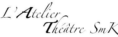 L' Atelier théâtre SmK